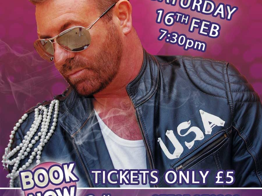 George Michael Tribute Act Live 16 Feb