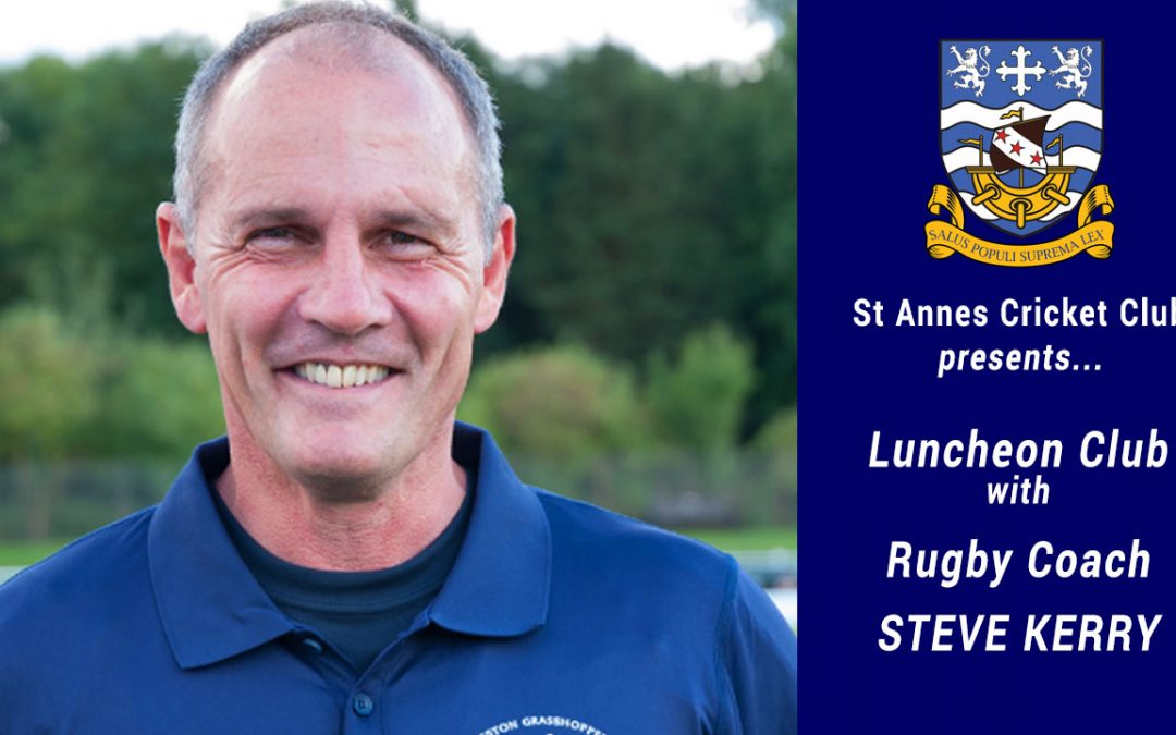 * CANCELLED * Luncheon Club With Rugby Coach Steve Kerry & 2 Course Lunch – Fri 1 Nov 2019