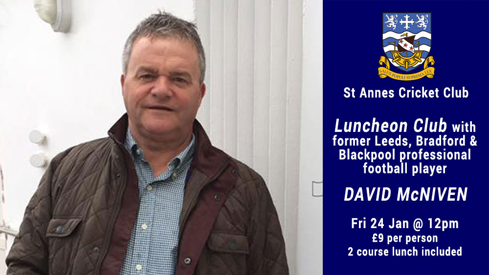 ** CANCELLED ** Luncheon Club With Former Professional Footballer David McNiven & 2 Course Lunch – Fri 24 Jan 2020