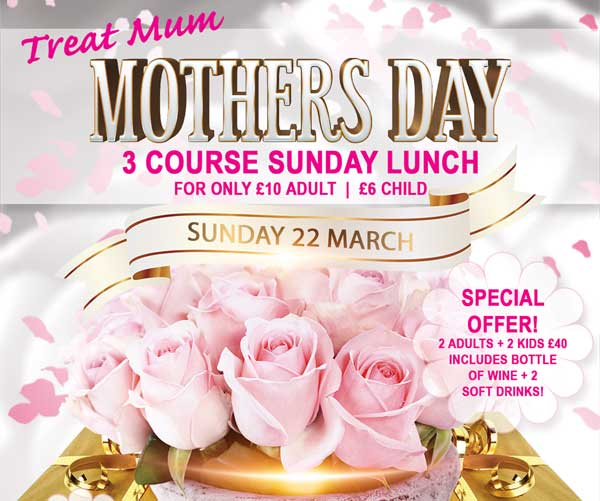 ** SOLD OUT ** Treat Mum! Mothers Day 3 Course Sunday Lunch & Special Offer – Sun 22 Mar 2020